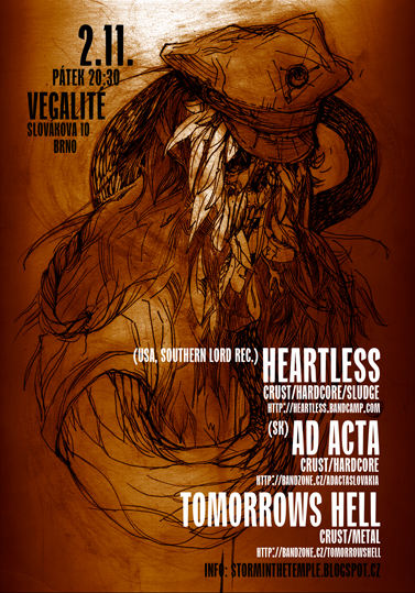 HEARTLESS (usa) (Southern Lord rec., crust/hc/sludge) + AD ACTA (SK, crust/hc) + TOMORROWS HELL (CZ, crust/metal)