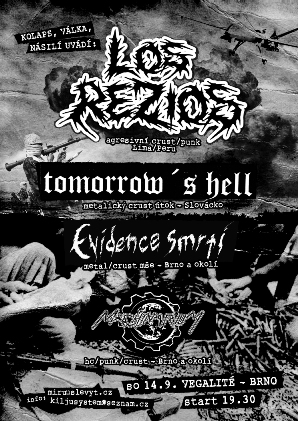 LOS REZIOS (agresivn� crust/punk, PERU) + TOMORROW�S HELL (metal/crust, Slov�cko) + EVIDENCE SMRTI (metal/crust, Brn�nsko) + MACHINARIUM (hc/punk/crust, Brn�nsko)