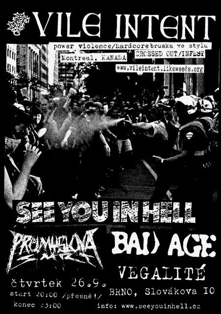 VILE INTENT (Kanada) + PR�MYSLOV� SMRT (Jihlava) + SEE YOU IN HELL (Brno) + BAD AGE (Prost�jov)