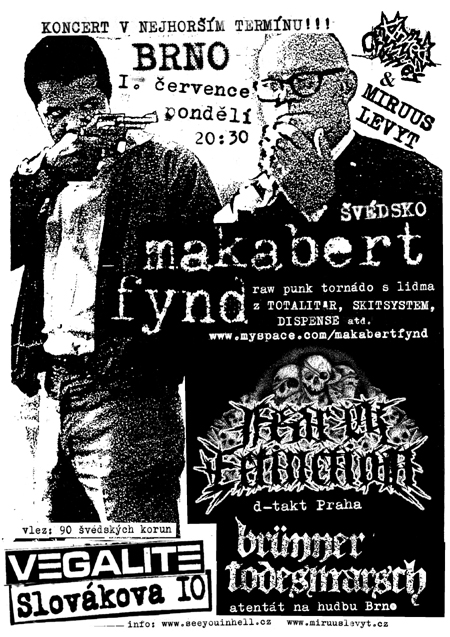 MAKABERT FYND (vdsko) + FEAR OF EXTINCTION (Praha) + BRNNER TODESMARSCH (Brn)