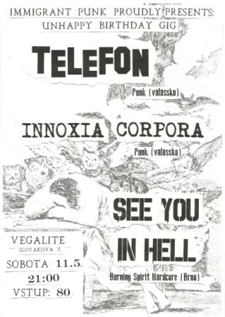 immigrant punk proudly presents unhappy birthday gig: TELEFON (Vala�sko), INNOXIA CORPORA (Vala�sko), SEE YOU IN HELL (Brno)